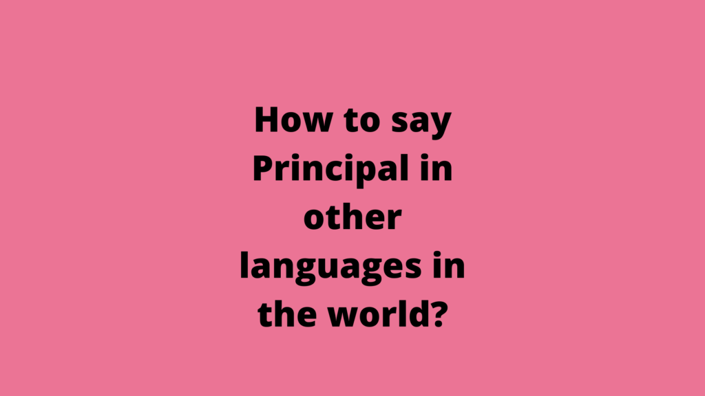 How to say Principal in other languages in the world?
