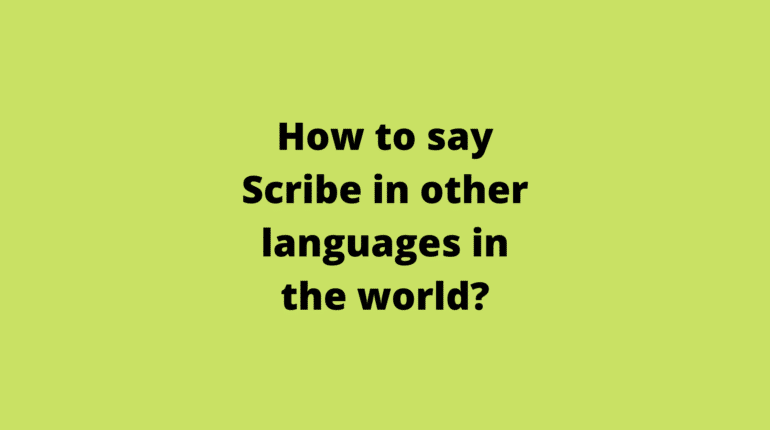 How to say Scribe in other languages in the world?