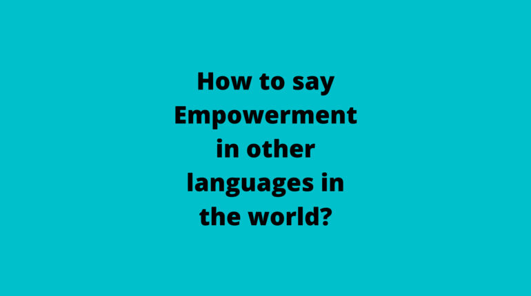 How to say Empowerment in other languages in the world?