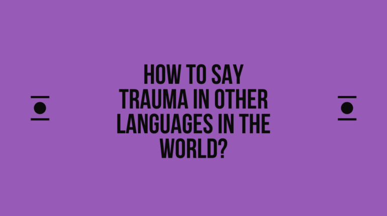 How to say Trauma in other languages in the world?
