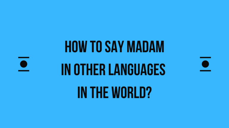How to say Madam in other languages in the world?