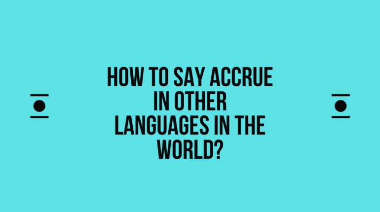 How to say Accrue in other languages in the world?   Live sarkari yojana