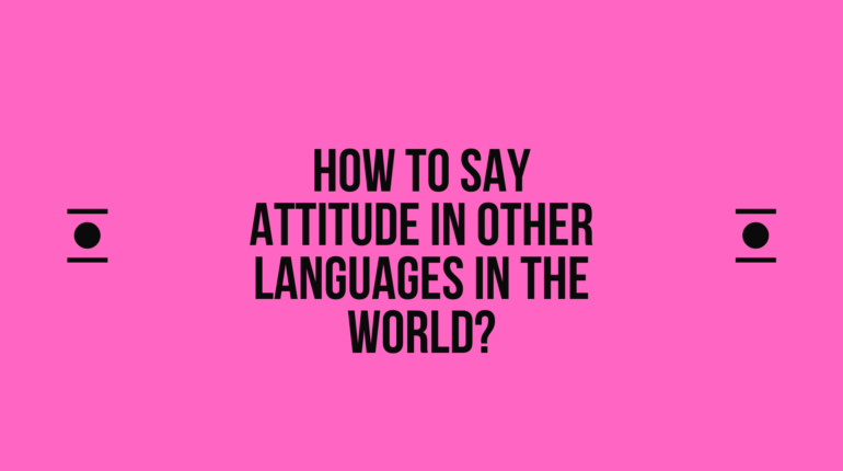 How to say Attitude in other languages in the world?