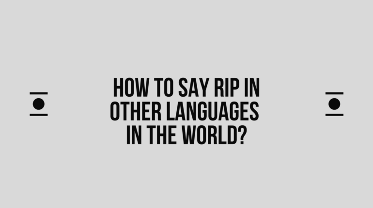 How to say Rip in other languages in the world?