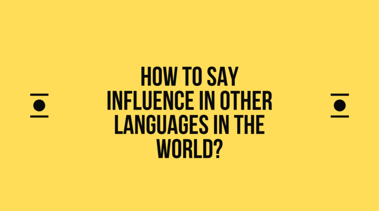 How to say Influence in other languages in the world?