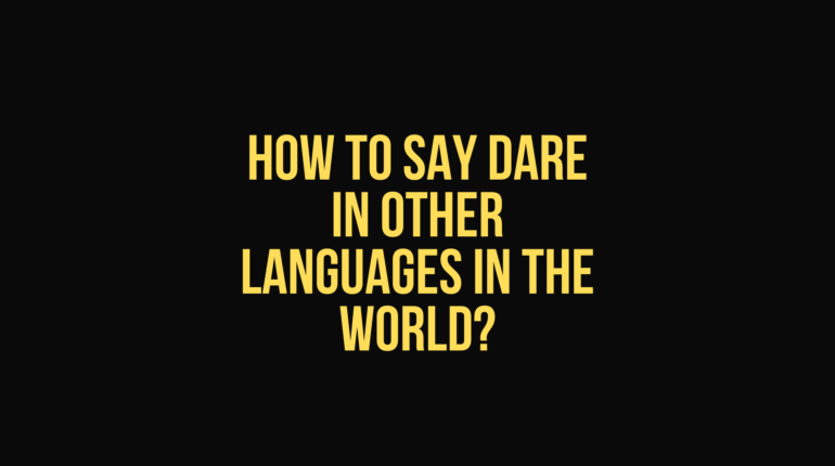 How to say Dare in other languages in the world?