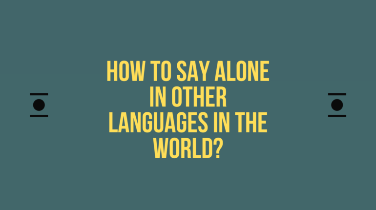 How to say Alone in other languages in the world?