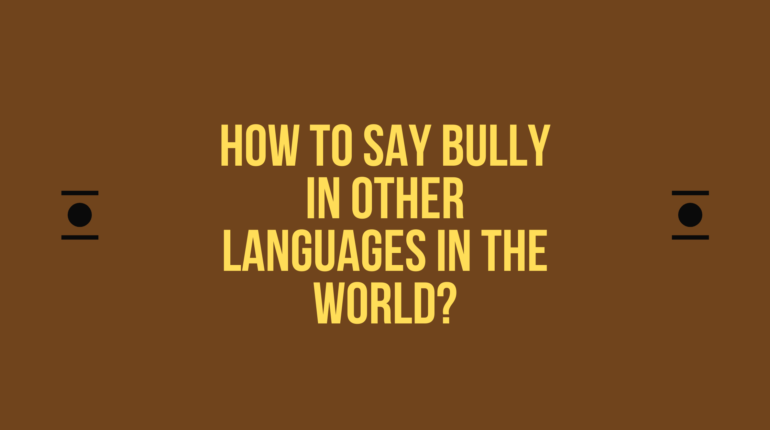 How to say Bully in other languages in the world?