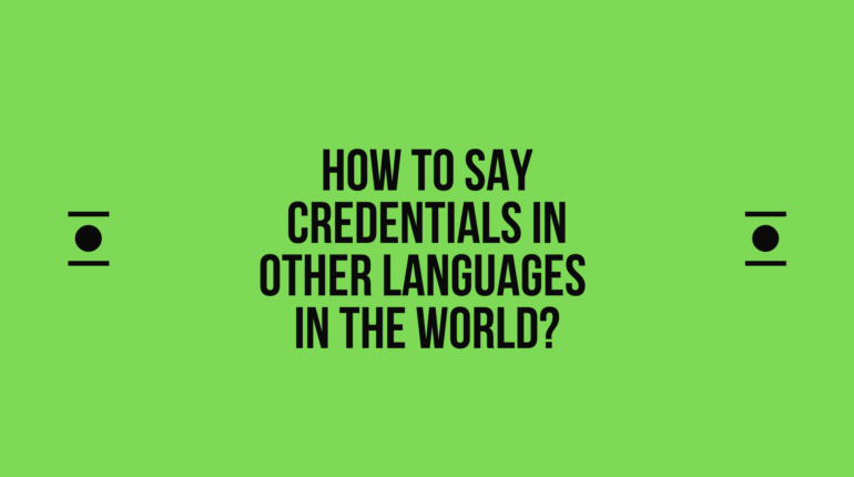 How to say Credentials in other languages in the world?