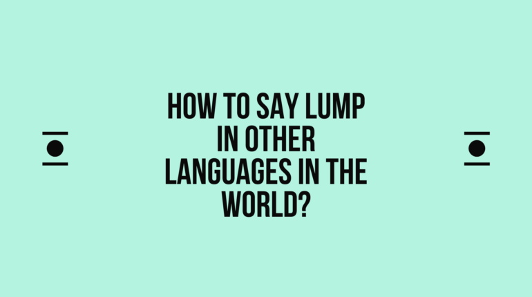 How to say Lump in other languages in the world?