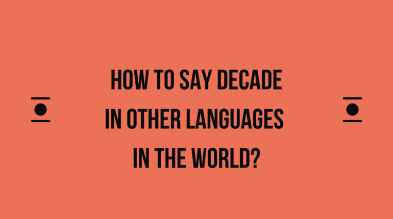 How to say Decade in other languages in the world?