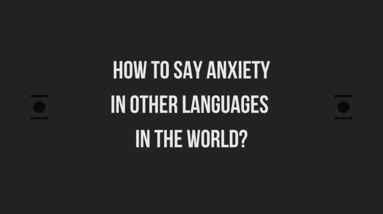 How to say Anxiety in other languages in the world?