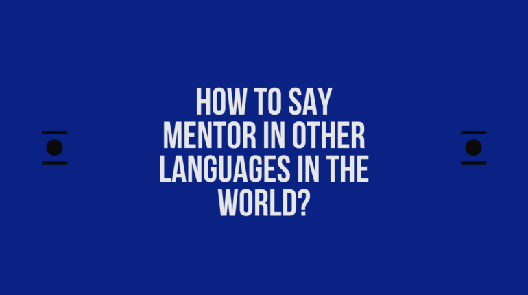 How to say Mentor in other languages in the world?