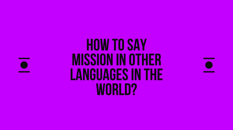 How to say Mission in other languages in the world?