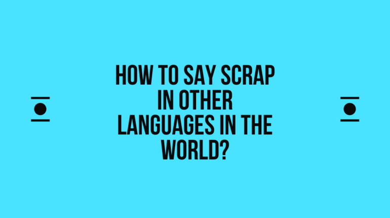 How to say Scrap in other languages in the world?